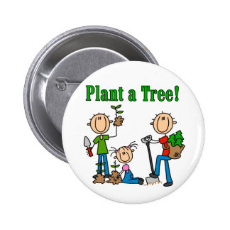 Stick  Figures Plant a Tree T-shirts and Gifts Pinback Buttons