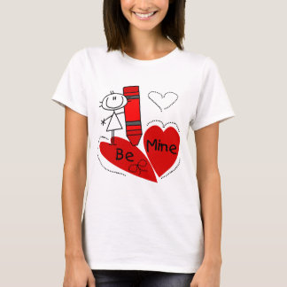 Stick Girl Be Mine Valentine T-Shirt