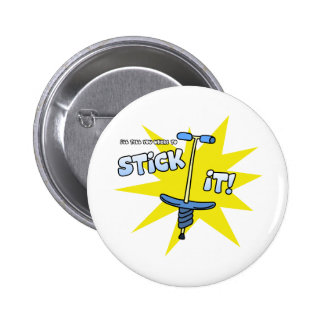 Stick It Pinback Button