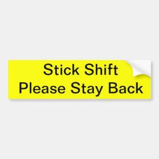 Stick Shift Please Stay Back Car Bumper Sticker
