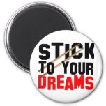 Stick To Your Dreams Magnets
