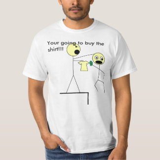 stick, Your going to buy the shirt!!! T-Shirt