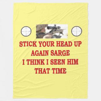 STICK YOUR HEAD UP AGAIN SARGE Fleece Blanket