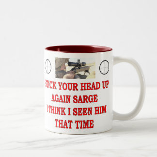 STICK YOUR HEAD UP AGAIN SARGE Two-Tone COFFEE MUG