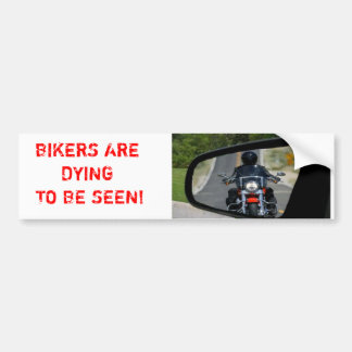 sticker, BIKERS ARE DYING TO BE SEEN! Bumper Sticker