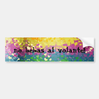 sticker colorines Ines, you do not drink to the st Bumper Sticker