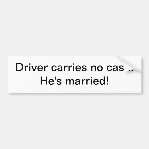 Sticker - Driver carries no cash Bumper Stickers