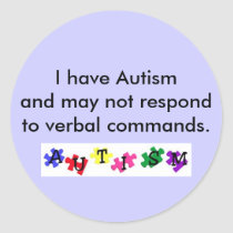 sticker, I have Autism and may not resp... Classic Round Sticker