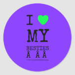 i [Love heart]  my besties    i [Love heart]  my besties    Stickers