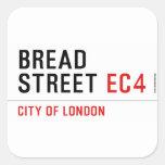 Bread Street  Stickers