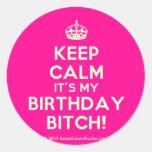[Crown] keep calm it's my birthday bitch!  Stickers