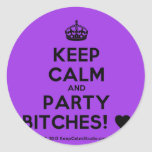 [Crown] keep calm and party bitches! [Love heart]  Stickers