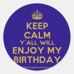 [Crown] keep calm y'all will enjoy my birthday  Stickers