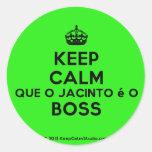 [Crown] keep calm que o jacinto é o boss  Stickers
