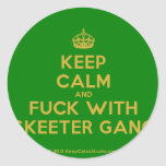 [Crown] keep calm and fuck with skeeter gang  Stickers