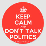 [Crown] keep calm and don't talk politics  Stickers