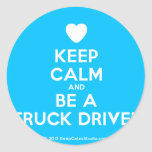 [Love heart] keep calm and be a truck driver  Stickers