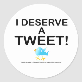 Stickers - I Deserve A Tweet