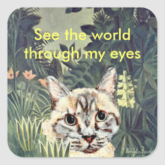"""Stickers: """"See the world through my eyes"""" cat Square Sticker"""