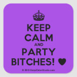 [Crown] keep calm and party bitches! [Love heart]  Stickers (square)