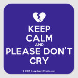 [Broken heart] keep calm and please don't cry  Stickers (square)
