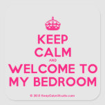 Crown Keep Calm And Welcome To My Bedroom Stickers Square