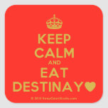 [Crown] keep calm and eat destinay♥  Stickers (square)