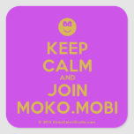 [Smile] keep calm and join moko.mobi  Stickers (square)