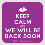 [Two hearts] keep calm and we will be back soon  Stickers (square)
