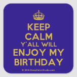 [Crown] keep calm y'all will enjoy my birthday  Stickers (square)