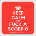 [Crown] keep calm and fuck a scorpio  Stickers (square)