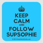 [Crown] keep calm and follow supsophie  Stickers (square)