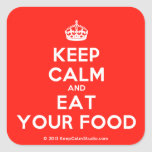 [Crown] keep calm and eat your food  Stickers (square)
