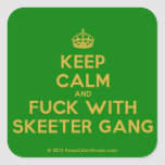 [Crown] keep calm and fuck with skeeter gang  Stickers (square)