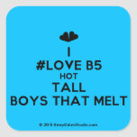 [Two hearts] i #love b5 hot tall boys that melt  Stickers (square)