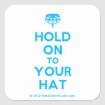 [Crown upside down] hold on to your hat  Stickers (square)