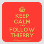 [Crown] keep calm and follow thierry  Stickers (square)