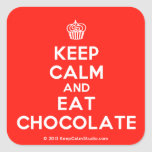 [Cupcake] keep calm and eat chocolate  Stickers (square)