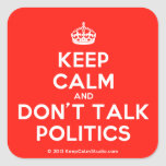 [Crown] keep calm and don't talk politics  Stickers (square)