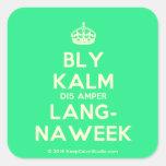 [Crown] bly kalm dis amper lang- naweek  Stickers (square)