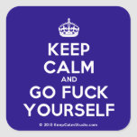 [Crown] keep calm and go fuck yourself  Stickers (square)