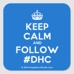 [Crown] keep calm and follow #dhc  Stickers (square)