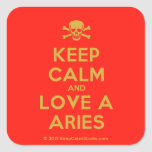 [Skull crossed bones] keep calm and love a aries  Stickers square