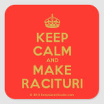 [Crown] keep calm and make racituri  Stickers square