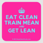 [Crown] eat clean train mean and get lean  Stickers (square)