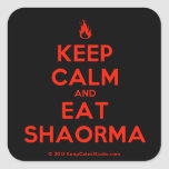 [Campfire] keep calm and eat shaorma  Stickers (square)