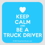 [Love heart] keep calm and be a truck driver  Stickers (square)