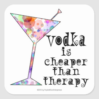 STICKERS, VODKA IS CHEAPER THAN THERAPY SQUARE STICKER
