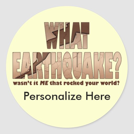 Stickers - What Earthquake?