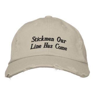 Stickmen Our Line Has Come Embroidered Hats